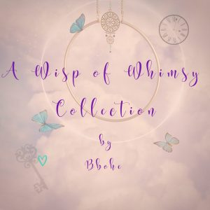 A Wisp of Whimsy Collection